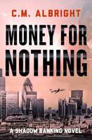 Money for Nothing - C. M. Albright