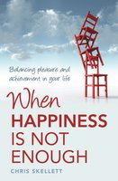 When Happiness is Not Enough - Chris Skellett