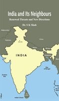 India and Its Neighbours - Dr. S.K. Shah