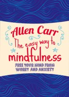 The Easy Way to Mindfulness - Allen Carr