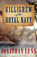 Killigrew of the Royal Navy - Jonathan Lunn