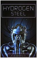 Hydrogen Steel - K. A. Bedford