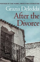 After the Divorce - Grazia Deledda