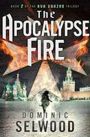 The Apocalypse Fire - Dominic Selwood