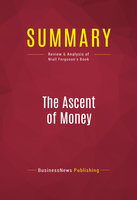 Summary: The Ascent of Money - BusinessNews Publishing
