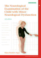 The Neurological Examination of the Child with Minor Neurological Dysfunction - Mijna Hadders-algra