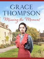 Missing the Moment - Grace Thompson