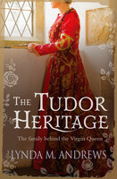 The Tudor Heritage - Lynda M. Andrews
