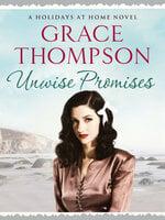 Unwise Promises - Grace Thompson