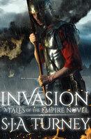 Invasion - S.J.A. Turney