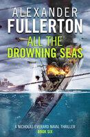 All the Drowning Seas - Alexander Fullerton