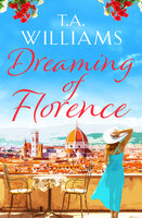 Dreaming of Florence - T.A. Williams