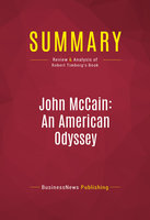 Summary: John McCain: An American Odyssey - BusinessNews Publishing