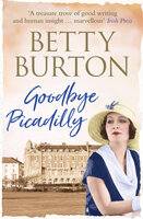 Goodbye Piccadilly - Betty Burton