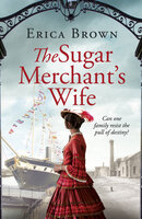 The Sugar Merchant's Wife - Erica Brown