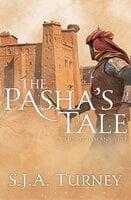 The Pasha's Tale - S.J.A. Turney