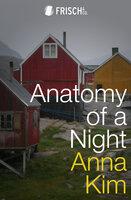 Anatomy of a Night - Anna Kim