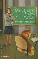 OH BEHAVE! - Jean Donaldson