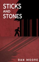 Sticks and Stones - Dan Moore