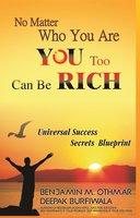 No Matter Who You Are, You Too Can be Rich - Benjamin Othmar,Deepak Burfiwala