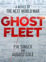 Ghost Fleet - P.W. Singer,August Cole