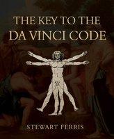 The Key to The Da Vinci Code - Stewart Ferris