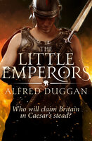 The Little Emperors - Alfred Duggan