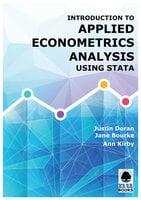 Introduction to Applied Econometrics Analysis Using Stata - Justin Doran, Jane Bourke, Ann Kirby