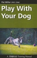 PLAY WITH YOUR DOG - Pat Miller