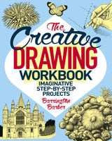 The Creative Drawing Workbook - Barrington Barber