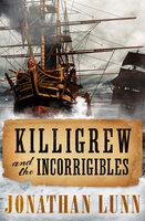 Killigrew and the Incorrigibles - Jonathan Lunn