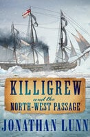Killigrew and the North-West Passage - Jonathan Lunn