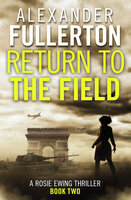 Return to the Field - Alexander Fullerton