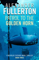 Patrol to the Golden Horn - Alexander Fullerton