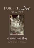 For the Love of a Cat - David St John Thomas