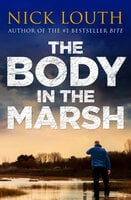The Body in the Marsh - Nick Louth