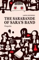 The Sarabande of Sara's Band - Larysa Denysenko