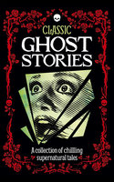 Classic Ghost Stories - Robin Brockman