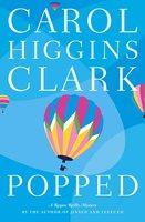 Popped - Carol Higgins Clark