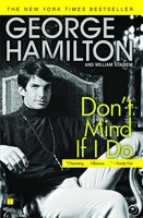 Don't Mind If I Do - William Stadiem, George Hamilton