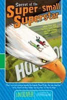 Secret of the Super-small Superstar - Lin Oliver