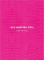 Sex and the City: Kiss and Tell - Amy Sohn