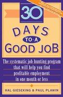 Thirty Days to a Good Job - Hal Gieseking