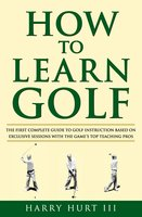 How to Learn Golf - Harry Hurt III