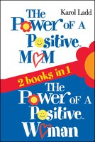 Power of a Positive Mom & Power of a Positive Woman - Karol Ladd