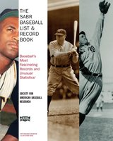 The SABR Baseball List & Record Book: Baseball's Most Fascinating Records and Unusual Statistics - Society for American Baseball Research