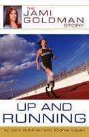 Up and Running: The Jami Goldman Story - Andrea Cagan,Jami Goldman