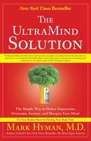 The UltraMind Solution: Fix Your Broken Brain by Healing Your Body First - Dr. Mark Hyman
