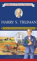 Harry S. Truman: Thirty-Third President of the United States - George E. Stanley