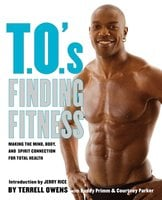 T.O.'s Finding Fitness: Making the Mind, Body, and Spirit Connection for Total Health - Terrell Owens